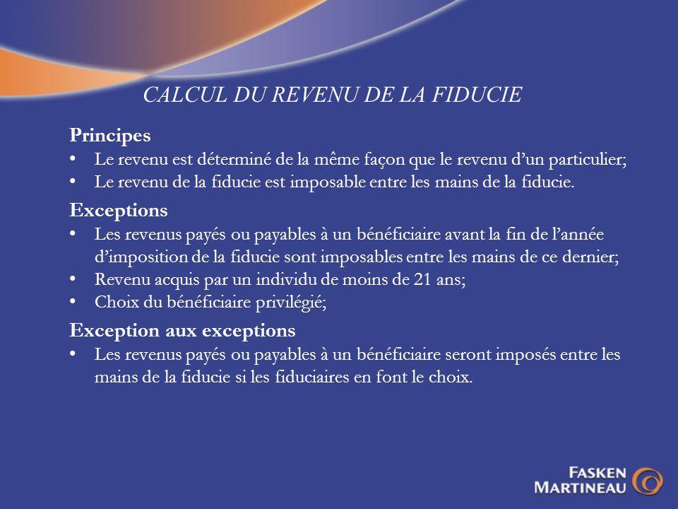 CALCUL DU REVENU DE LA FIDUCIE