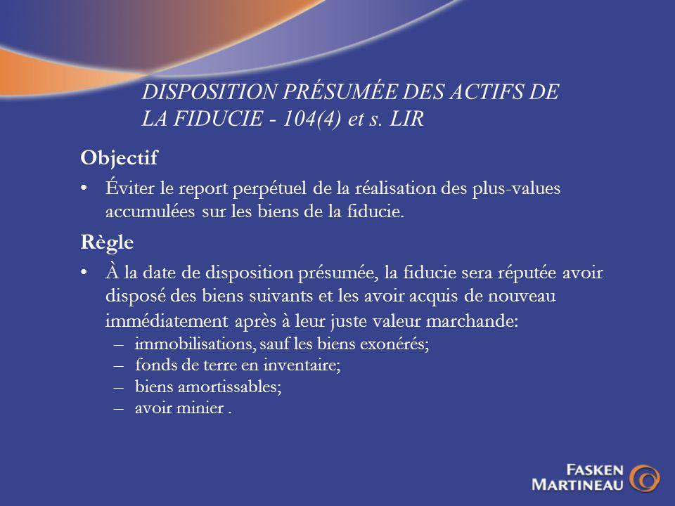 DISPOSITION PRÉSUMÉE DES ACTIFS DE LA FIDUCIE - 104(4) et s. LIR