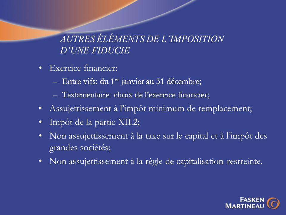 AUTRES ÉLÉMENTS DE L'IMPOSITION D'UNE FIDUCIE