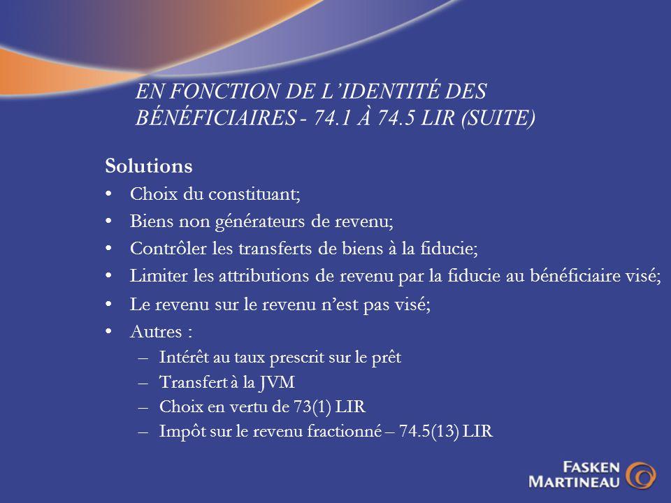 EN FONCTION DE L'IDENTITÉ DES BÉNÉFICIAIRES - 74.1 À 74.5 LIR (SUITE)