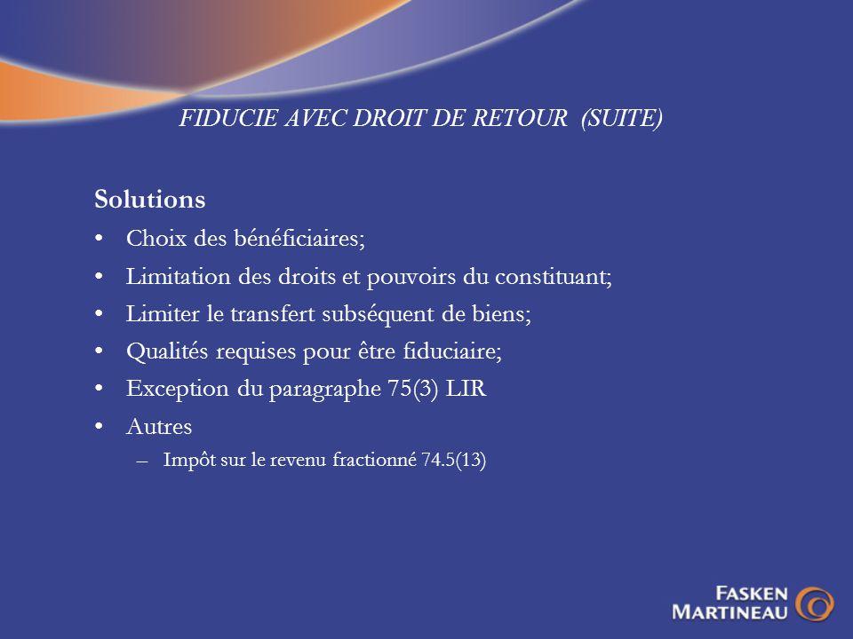 FIDUCIE AVEC DROIT DE RETOUR (SUITE)