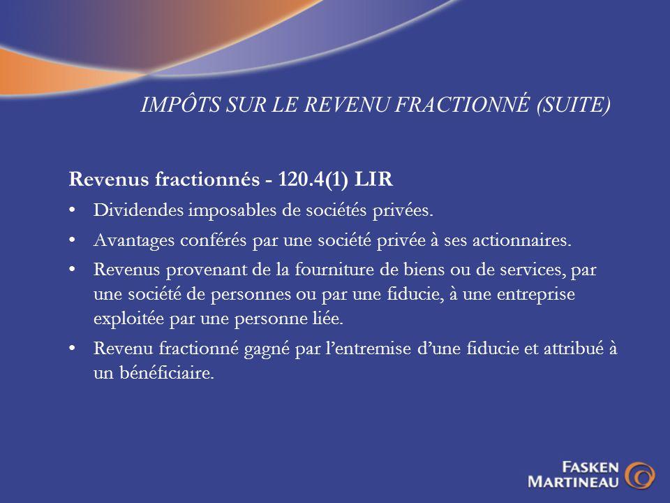 IMPÔTS SUR LE REVENU FRACTIONNÉ (SUITE)