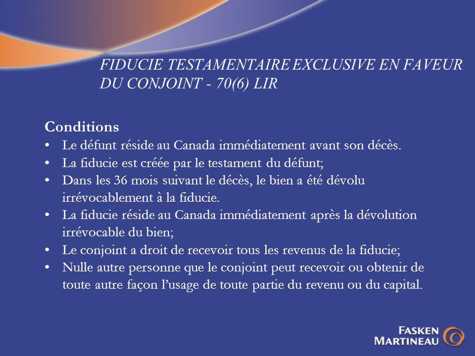 FIDUCIE TESTAMENTAIRE EXCLUSIVE EN FAVEUR DU CONJOINT - 70(6) LIR