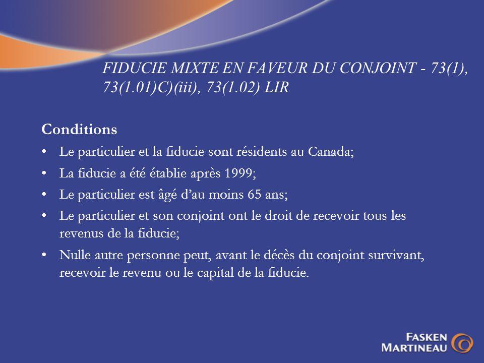FIDUCIE MIXTE EN FAVEUR DU CONJOINT - 73(1), 73(1. 01)C)(iii), 73(1