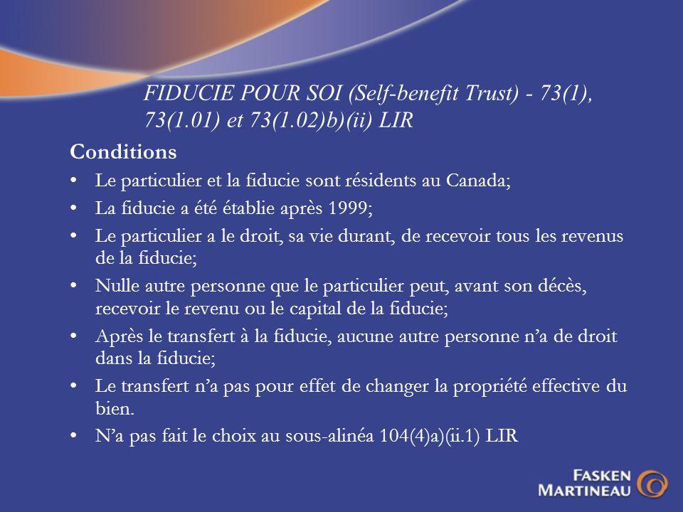 FIDUCIE POUR SOI (Self-benefit Trust) - 73(1), 73(1. 01) et 73(1
