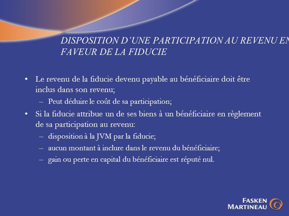 DISPOSITION D'UNE PARTICIPATION AU REVENU EN FAVEUR DE LA FIDUCIE