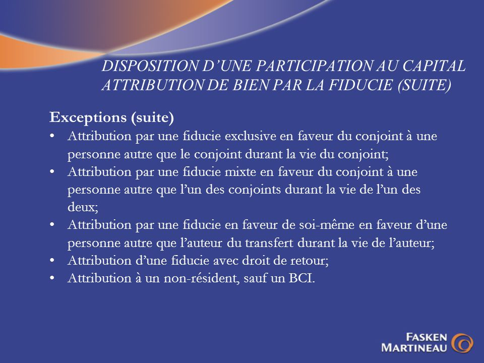 DISPOSITION D'UNE PARTICIPATION AU CAPITAL ATTRIBUTION DE BIEN PAR LA FIDUCIE (SUITE)