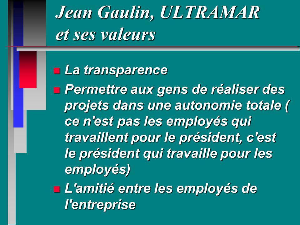 Jean Gaulin, ULTRAMAR et ses valeurs