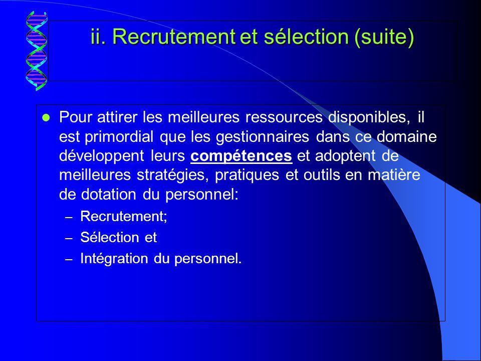 ii. Recrutement et sélection (suite)