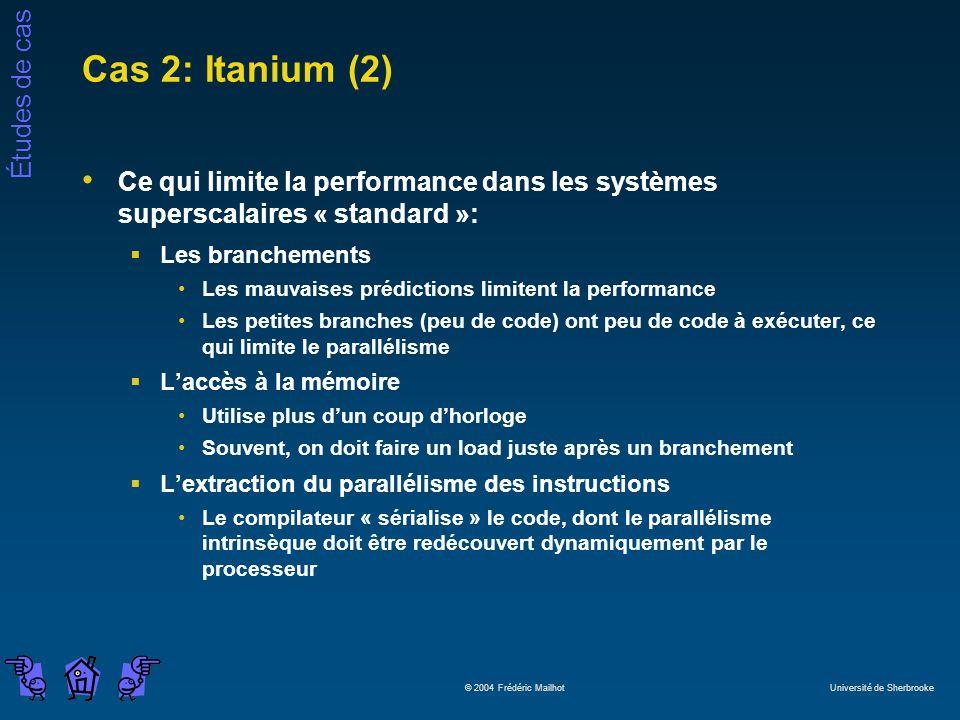 Cas 2: Itanium (2) Ce qui limite la performance dans les systèmes superscalaires « standard »: Les branchements.