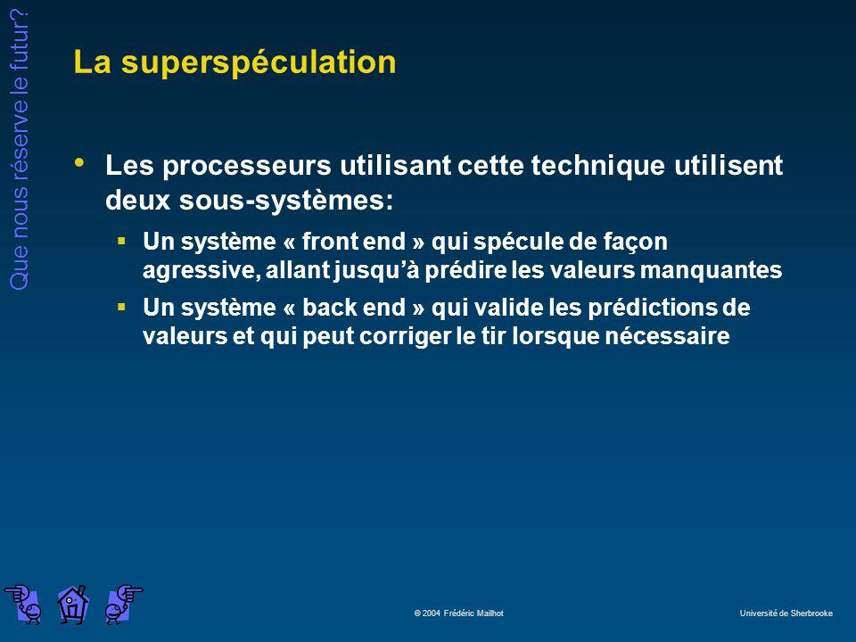 La superspéculation Les processeurs utilisant cette technique utilisent deux sous-systèmes: