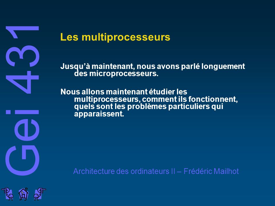 Les multiprocesseurs Jusqu'à maintenant, nous avons parlé longuement des microprocesseurs.