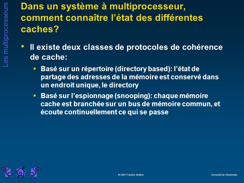 Dans un système à multiprocesseur, comment connaître l'état des différentes caches