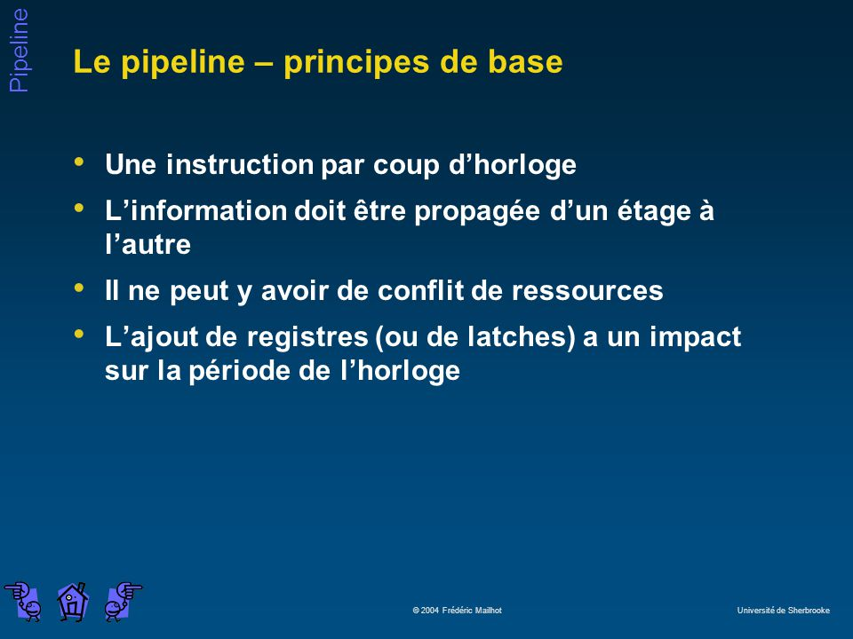 Le pipeline – principes de base
