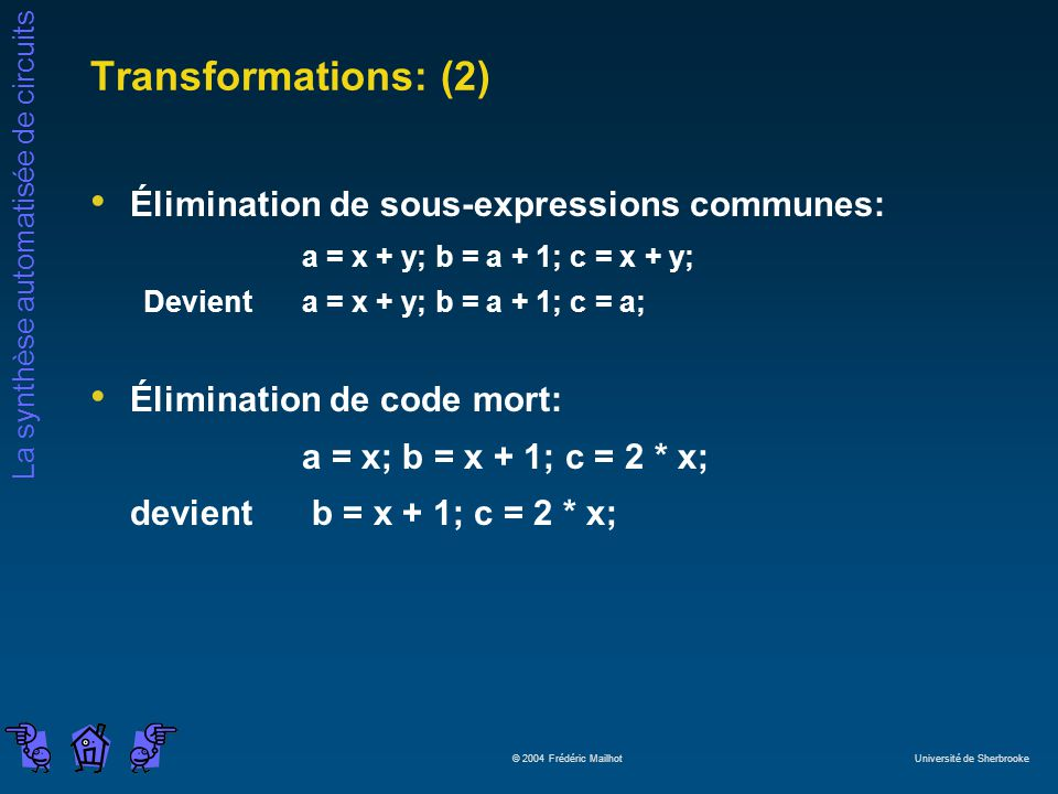 Transformations: (2) Élimination de sous-expressions communes: