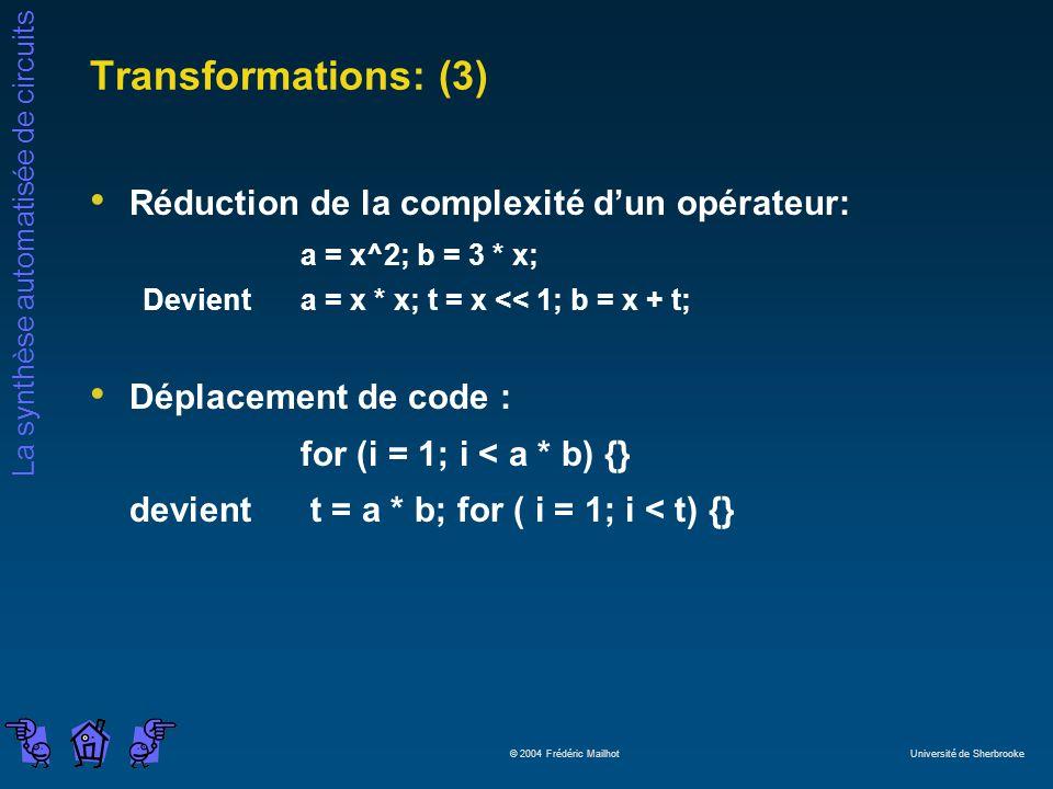 Transformations: (3) Réduction de la complexité d'un opérateur:
