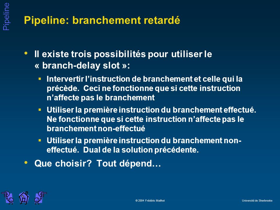 Pipeline: branchement retardé