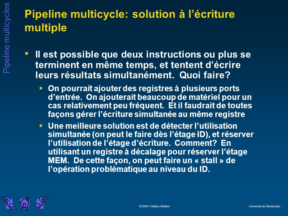 Pipeline multicycle: solution à l'écriture multiple