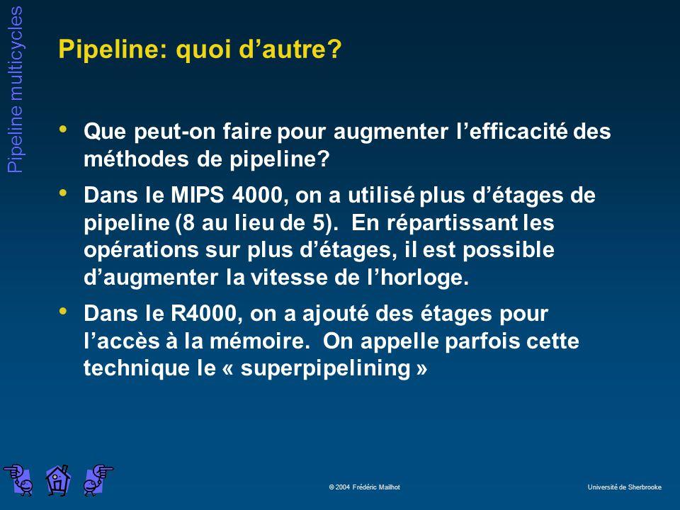 Pipeline: quoi d'autre