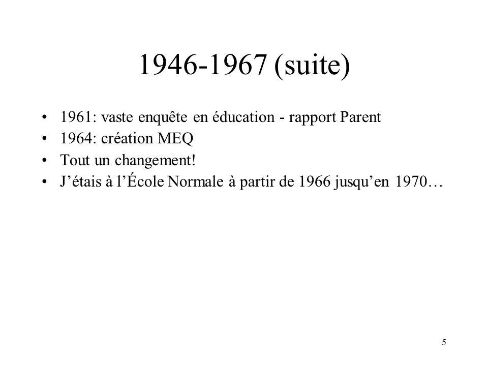 1946-1967 (suite) 1961: vaste enquête en éducation - rapport Parent