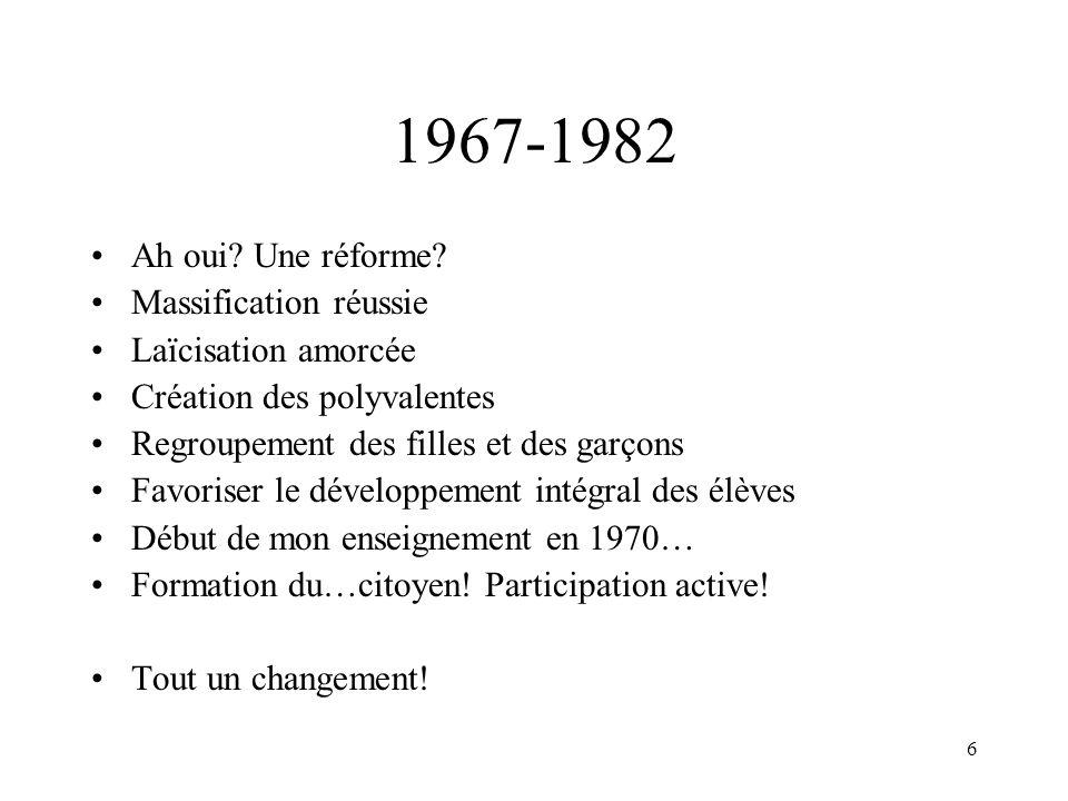 1967-1982 Ah oui Une réforme Massification réussie