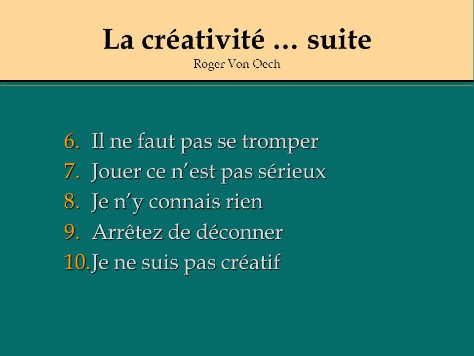 La créativité … suite Roger Von Oech