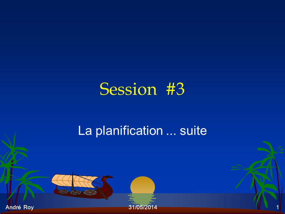 La planification ... suite