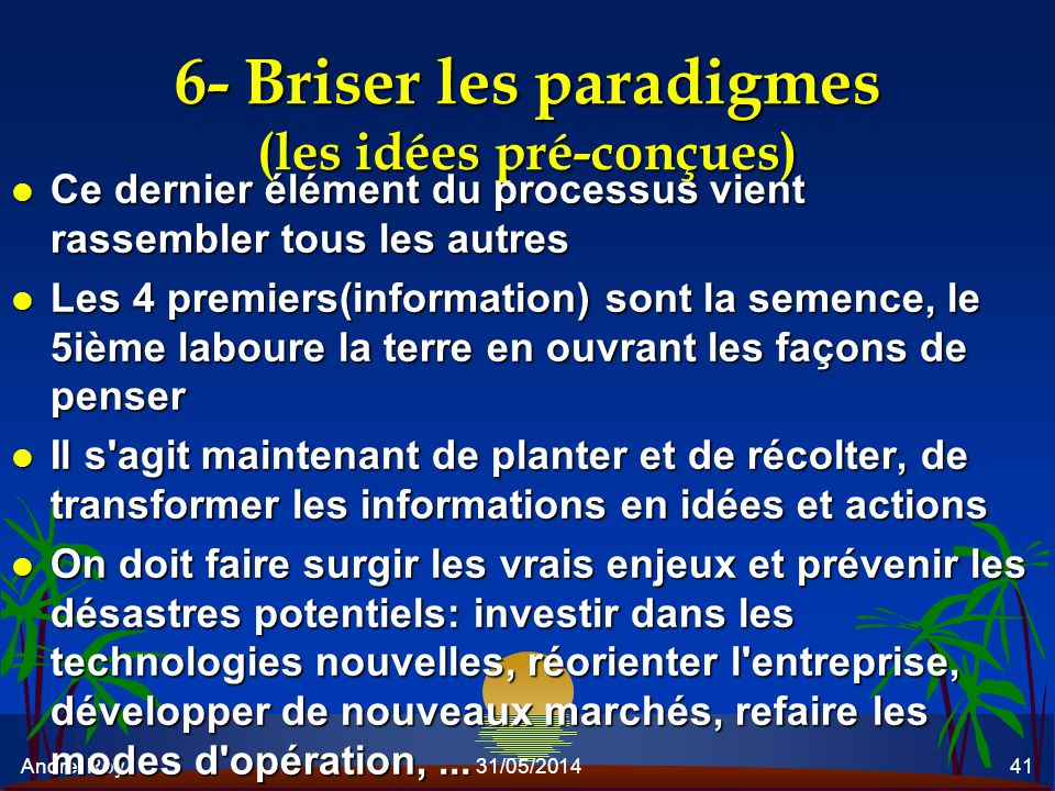 6- Briser les paradigmes (les idées pré-conçues)