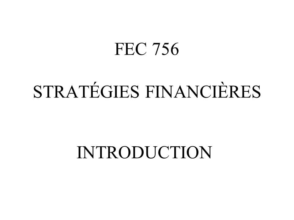FEC 756 STRATÉGIES FINANCIÈRES