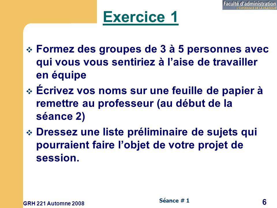 Exercice 1 Formez des groupes de 3 à 5 personnes avec qui vous vous sentiriez à l'aise de travailler en équipe.