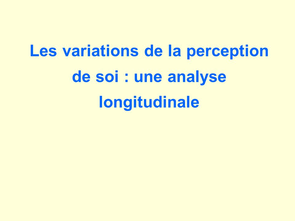 Les variations de la perception de soi : une analyse longitudinale