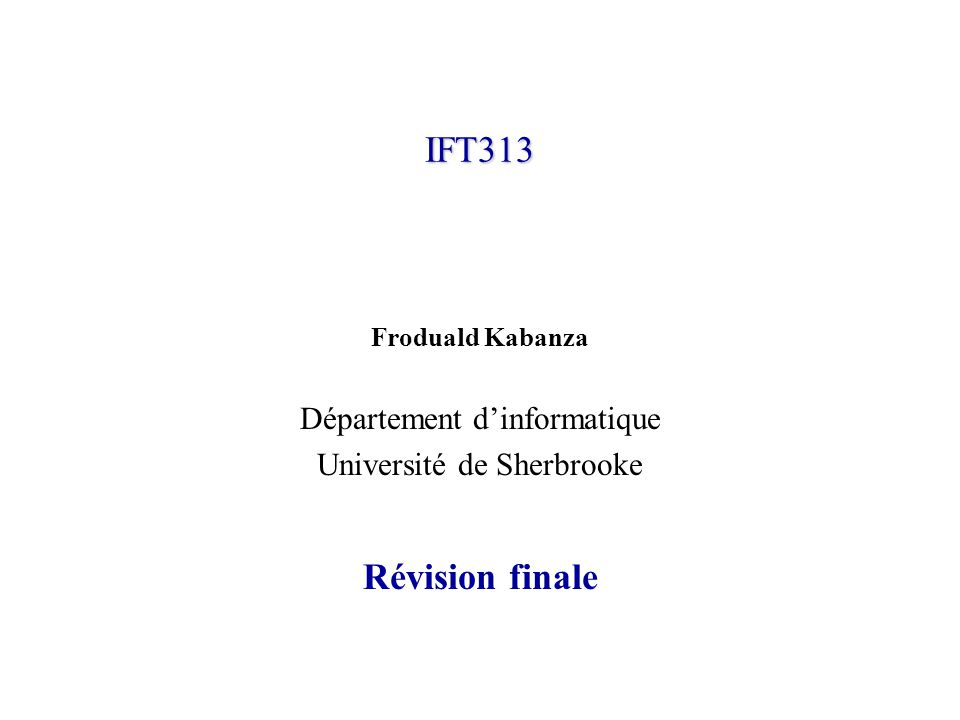 IFT313 Révision finale Département d'informatique