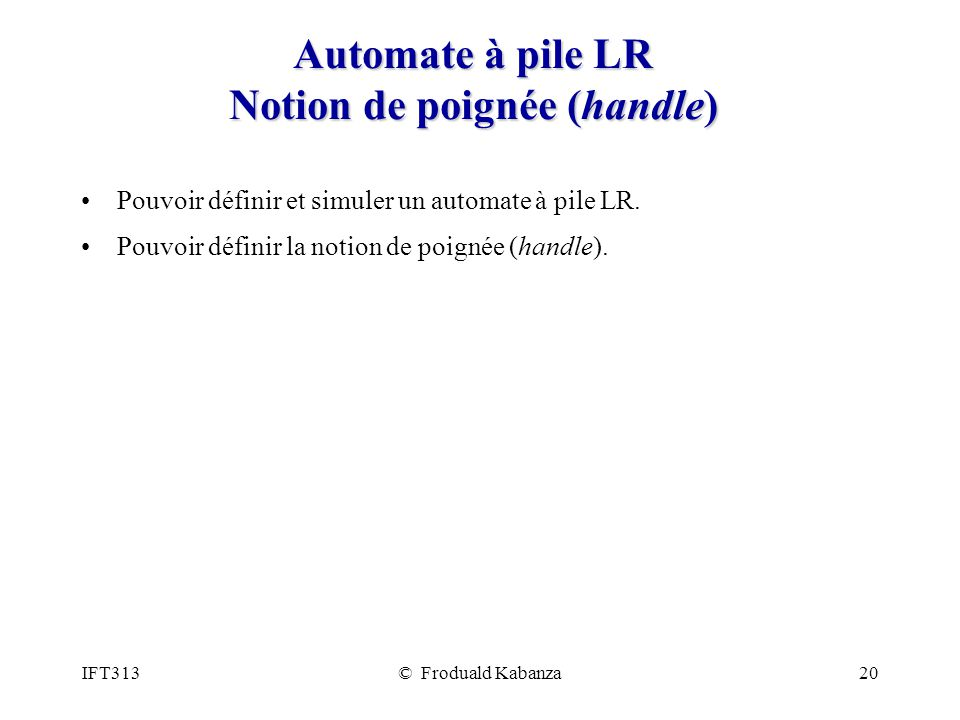 Automate à pile LR Notion de poignée (handle)