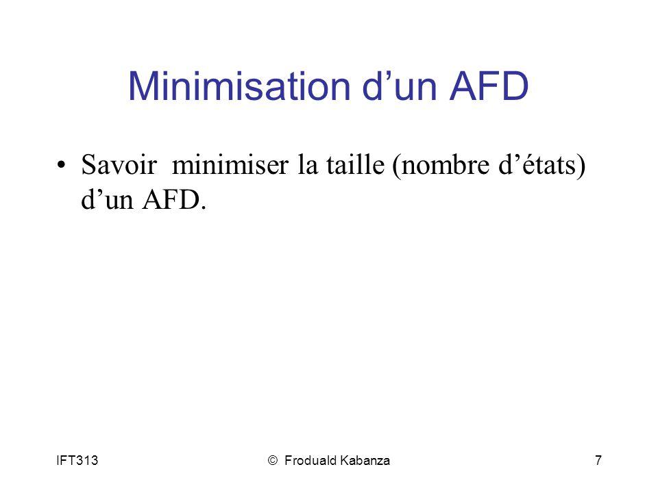 Minimisation d'un AFD Savoir minimiser la taille (nombre d'états) d'un AFD.