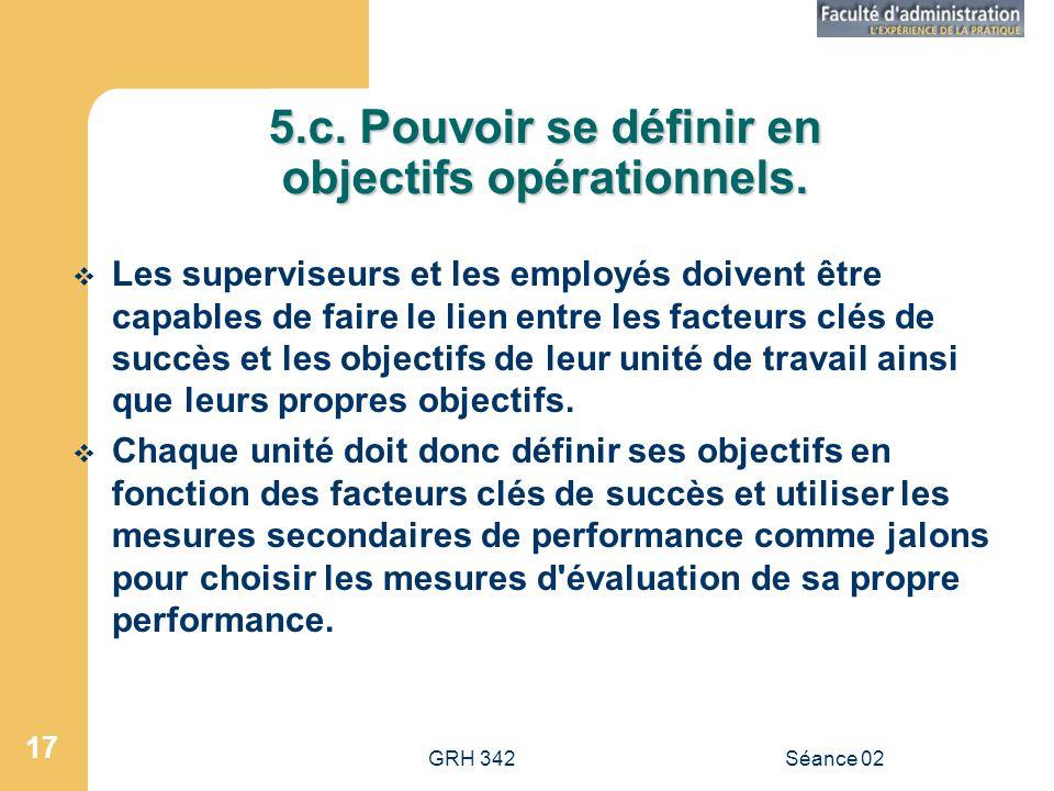 5.c. Pouvoir se définir en objectifs opérationnels.