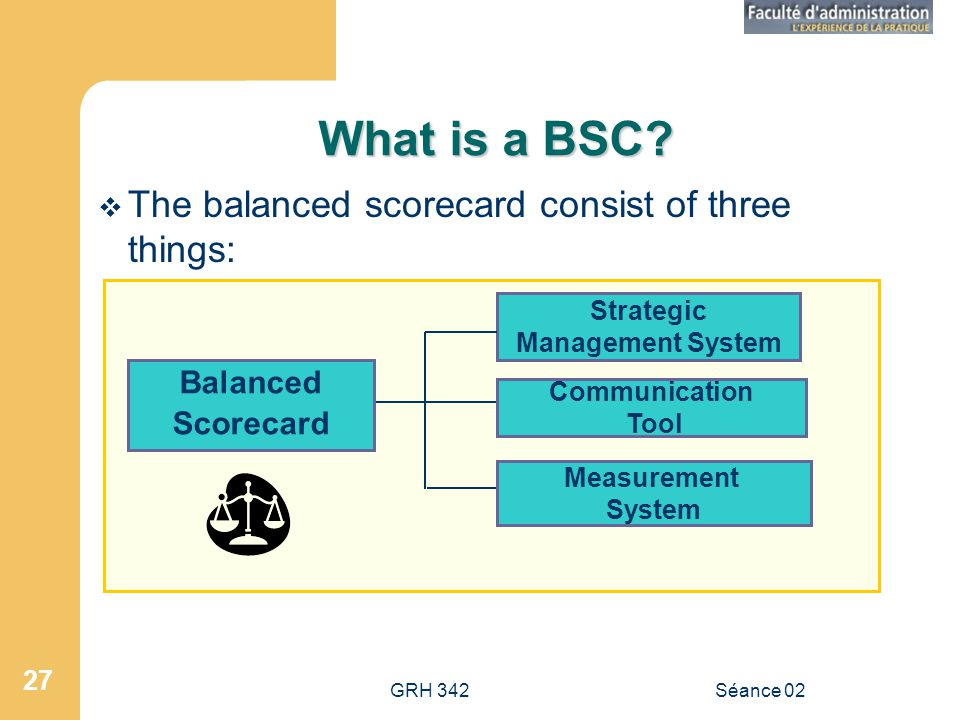 What is a BSC The balanced scorecard consist of three things: