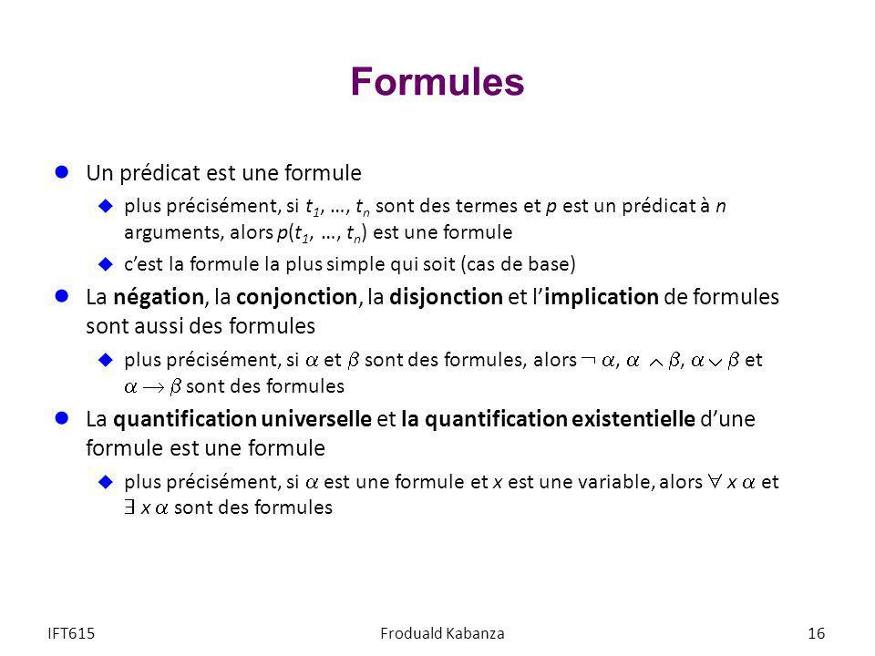 Formules Un prédicat est une formule
