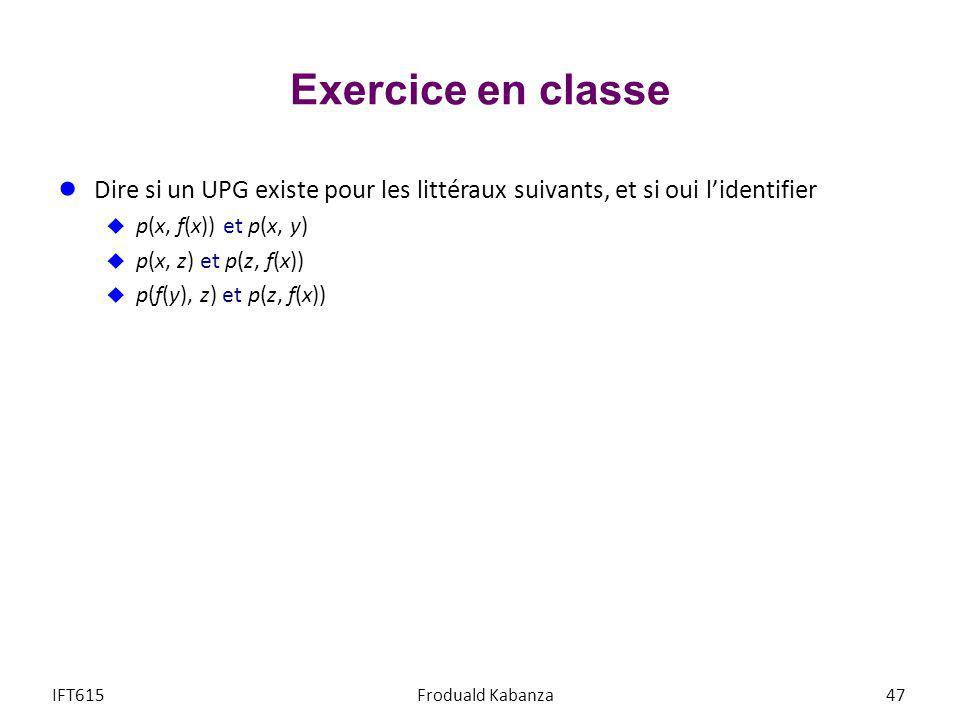 Exercice en classe Dire si un UPG existe pour les littéraux suivants, et si oui l'identifier. p(x, f(x)) et p(x, y)