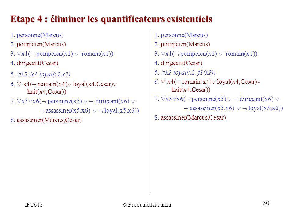 Etape 4 : éliminer les quantificateurs existentiels