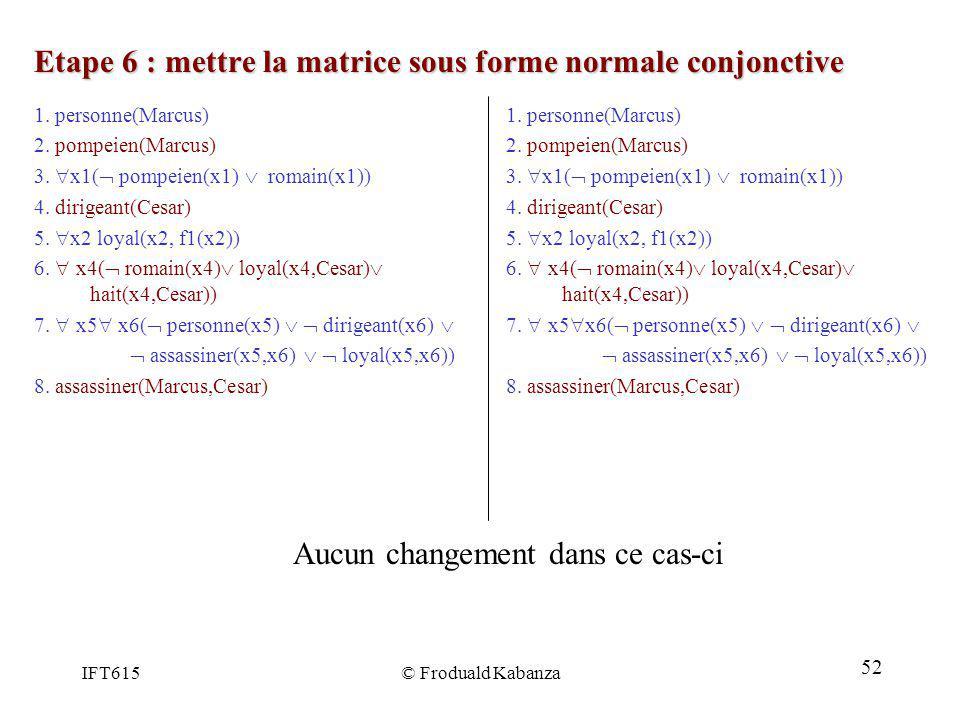 Etape 6 : mettre la matrice sous forme normale conjonctive