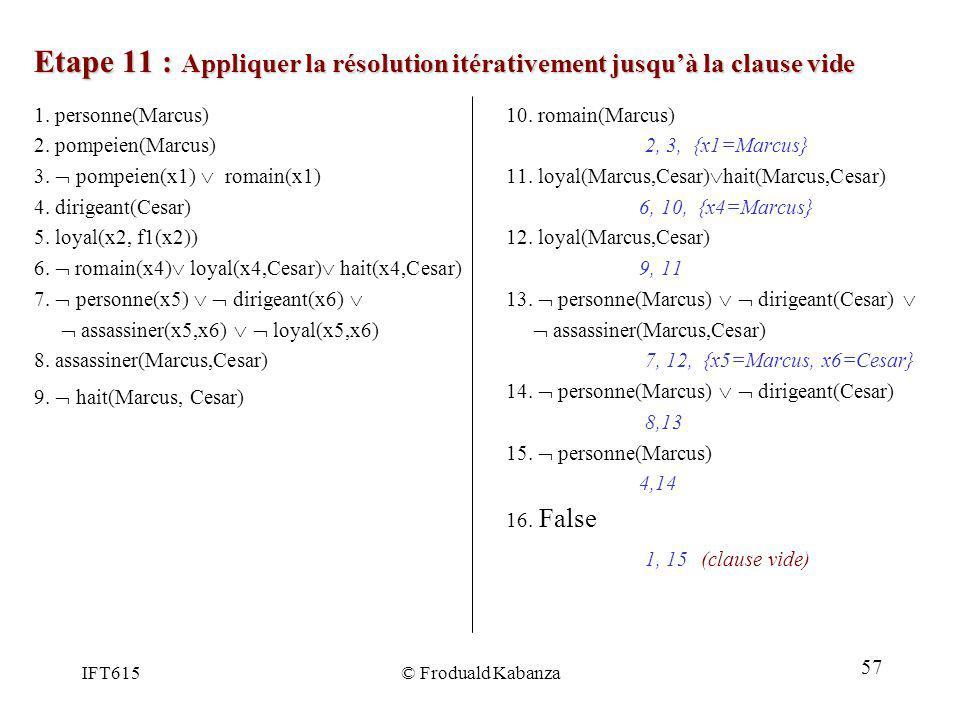 Etape 11 : Appliquer la résolution itérativement jusqu'à la clause vide