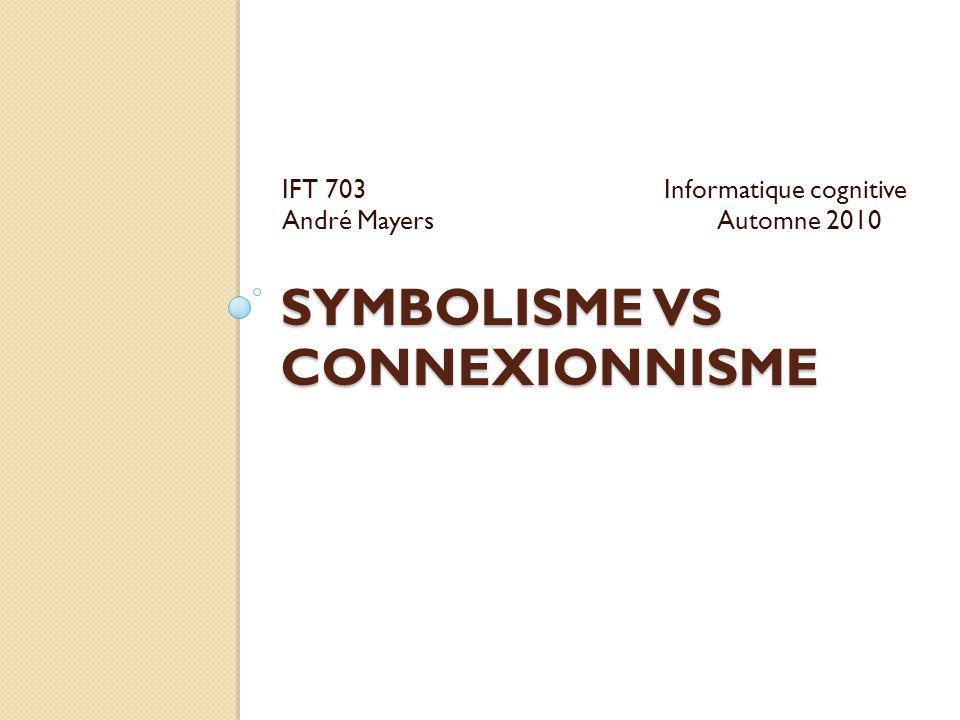 Symbolisme vs Connexionnisme