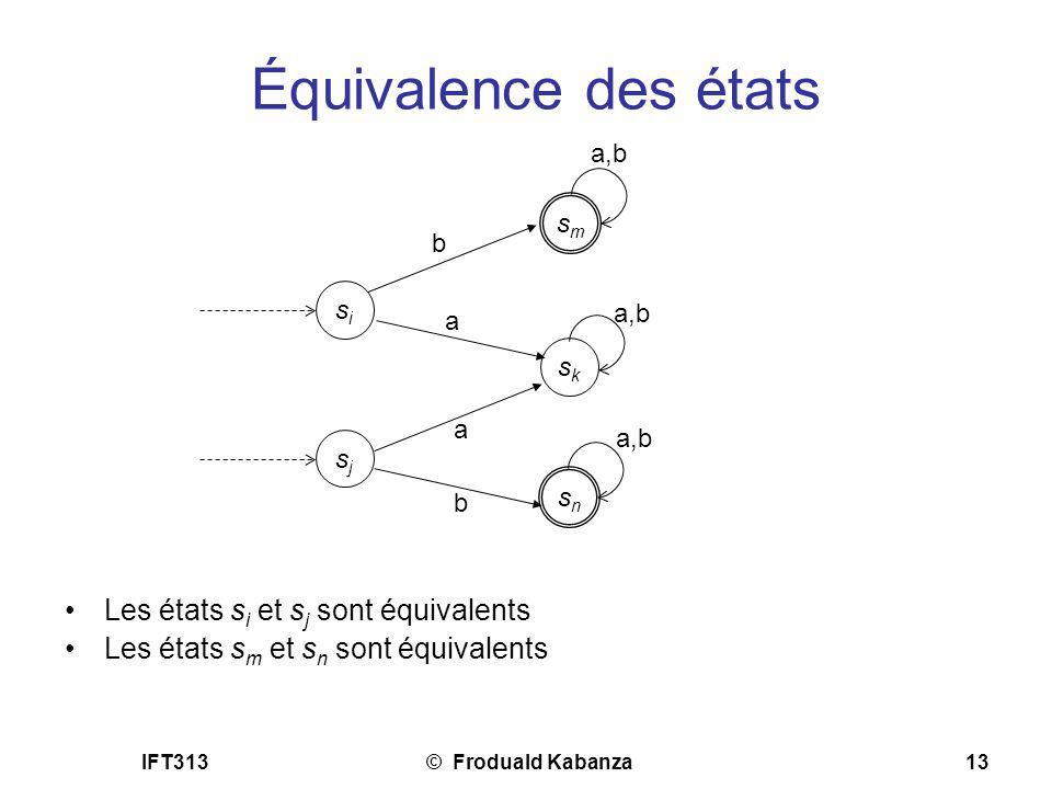 Équivalence des états Les états si et sj sont équivalents