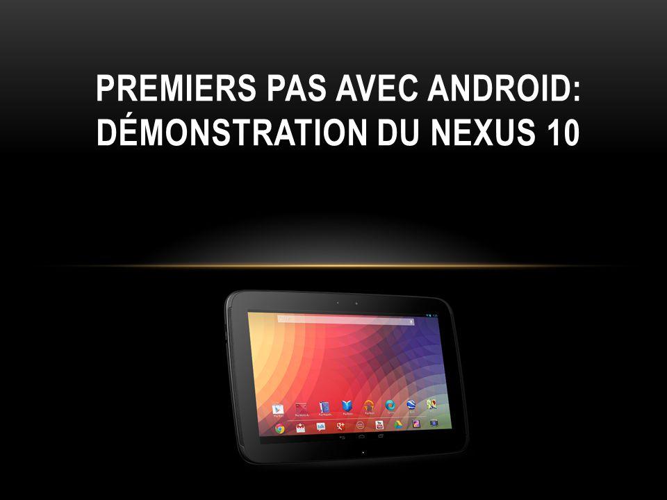 Premiers pas avec Android: démonstration du nexus 10