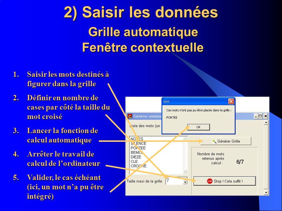 2) Saisir les données Grille automatique Fenêtre contextuelle