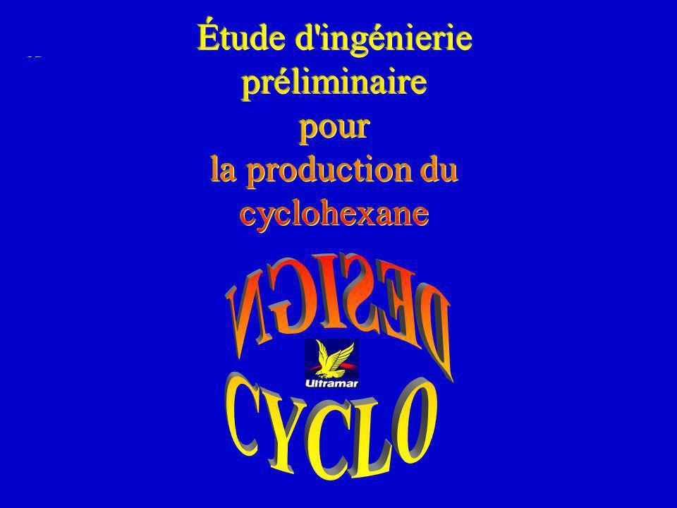 Étude d ingénierie préliminaire pour la production du cyclohexane