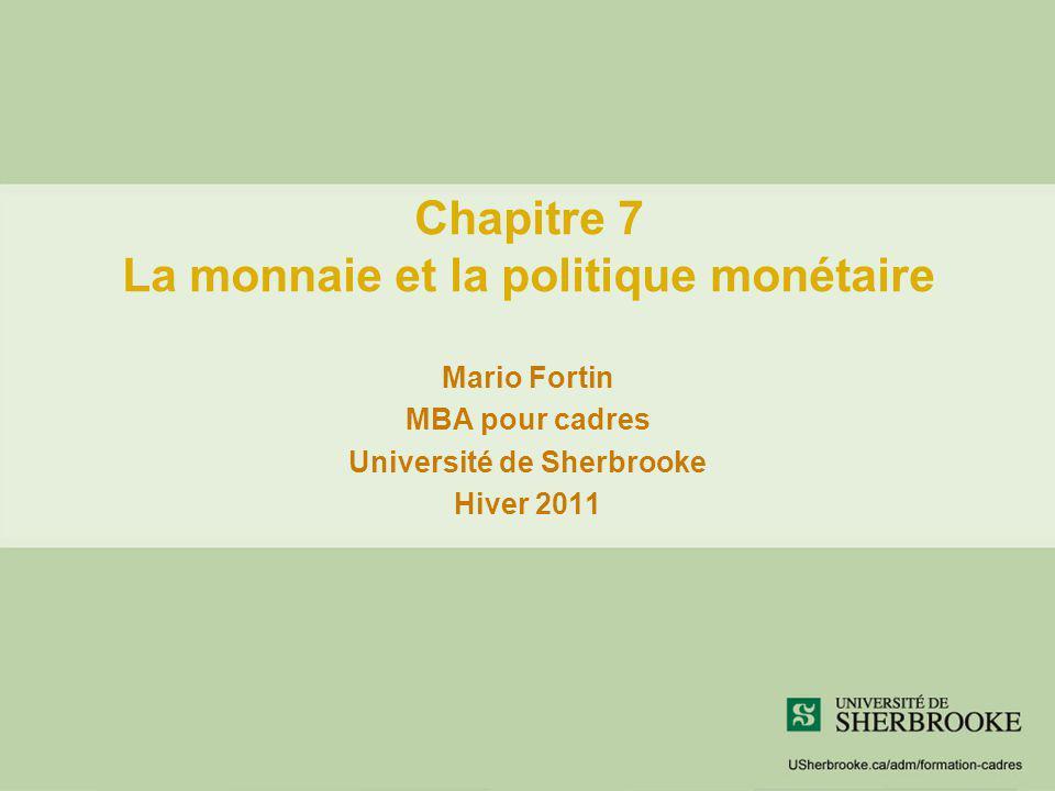 Chapitre 7 La monnaie et la politique monétaire