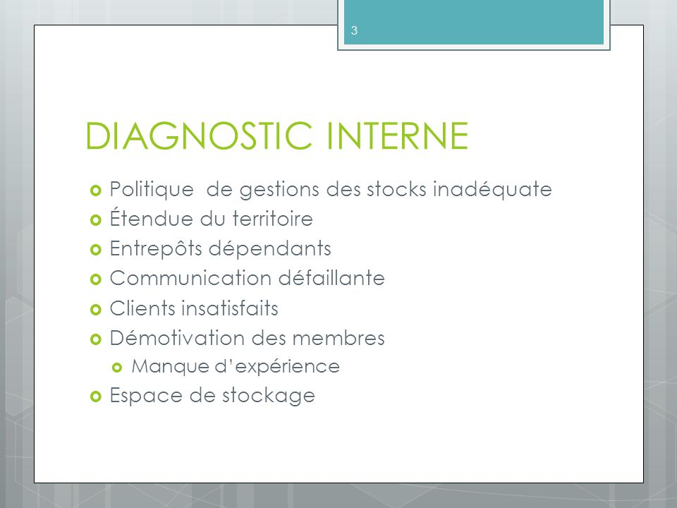DIAGNOSTIC INTERNE Politique de gestions des stocks inadéquate