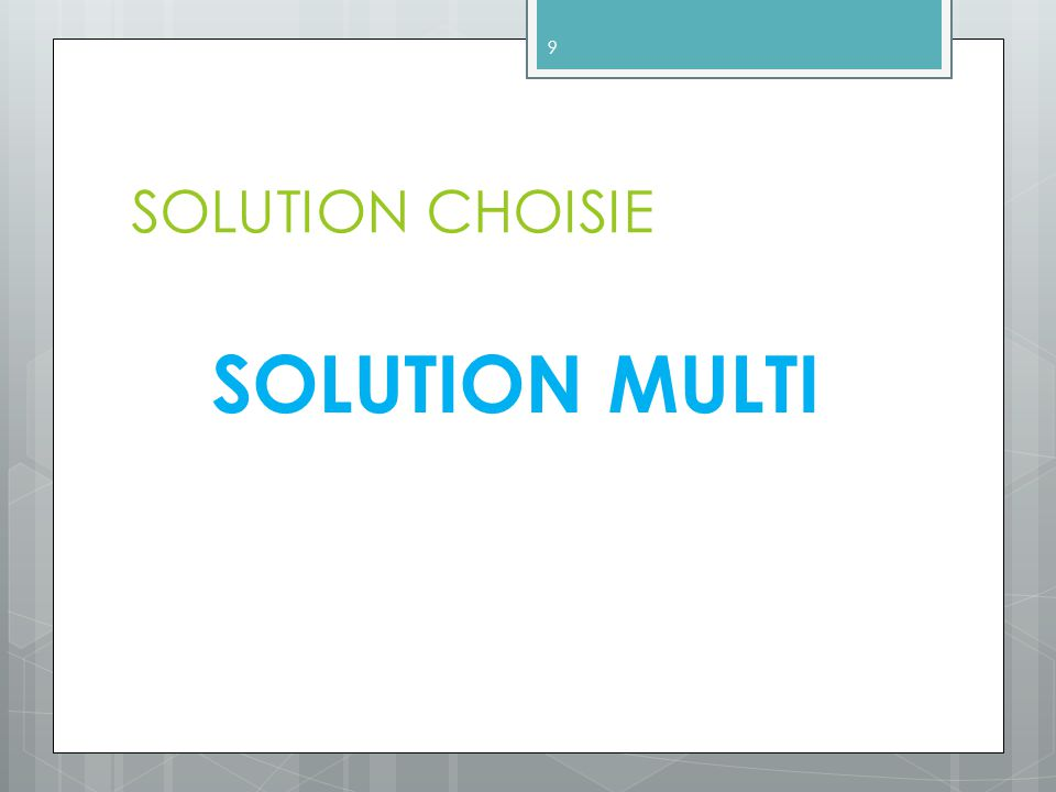 SOLUTION CHOISIE SOLUTION MULTI