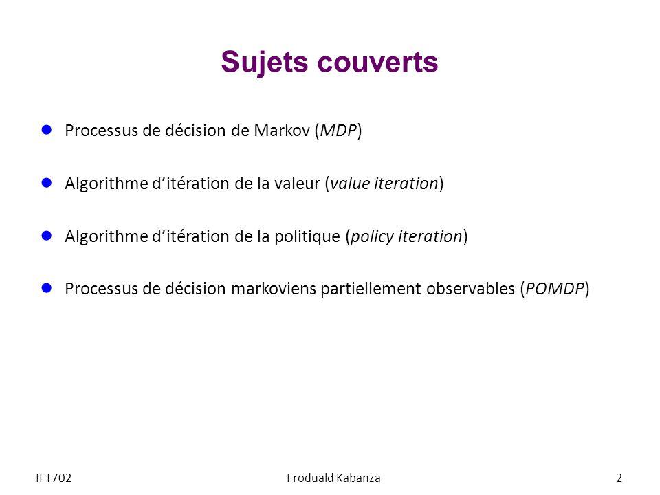 Sujets couverts Processus de décision de Markov (MDP)